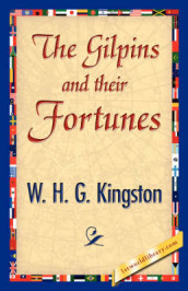 The Gilpins and Their Fortunes av H G Kingston W H G Kingston og W H G Kingston (Heftet)