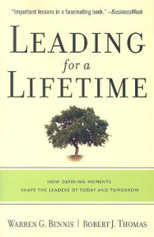 Leading for a Lifetime av Warren G. Bennis og Robert J. Thomas (Heftet)