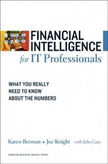 Financial Intelligence for IT Professionals av Karen Berman, Joe Knight og John Case (Heftet)