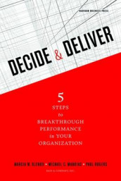 Decide and Deliver av Marcia Blenko, Michael C. Mankins og Paul Rogers (Innbundet)
