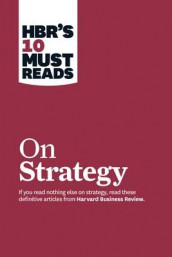 "HBR's 10 Must Reads on Strategy (including featured article ""What Is Strategy?"" by Michael E. Porter) av W. Chan Kim, Renee A. Mauborgne og Michael E. Porter (Heftet)"