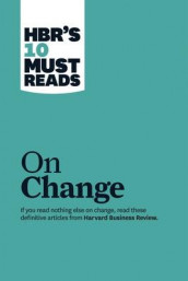 "HBR's 10 Must Reads on Change Management (including featured article ""Leading Change,"" by John P. Kotter) av W. Chan Kim, John P. Kotter og Renee A. Mauborgne (Heftet)"
