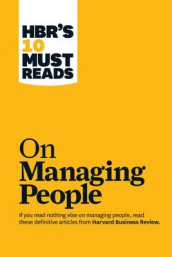 "HBR's 10 Must Reads on Managing People (with featured article ""Leadership That Gets Results,"" by Daniel Goleman) av Daniel Goleman, Jon R. Katzenbach, W. Chan Kim og Renee A. Mauborgne (Heftet)"
