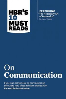 HBR's 10 Must Reads on Communication: WITH Featured Article