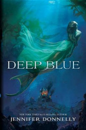 The Waterfire Saga: Deep Blue Book one av Jennifer Donnelly (Innbundet)