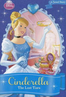 Disney Princess Cinderella: The Lost Tiara av Disney Book Group og Kitty Richards (Heftet)