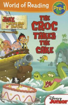 Jake and the Never Land Pirates: The Croc Takes the Cake av Melinda Larose (Heftet)