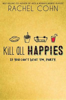 Kill All Happies av Rachel Cohn (Innbundet)