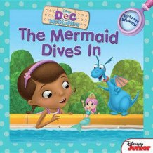 Doc McStuffins the Mermaid Dives in av Sheila Sweeny Higginson, Disney Book Group og Kurt Higginson Redeker (Heftet)