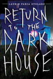 Return To The Dark House av Laurie Faria Stolarz (Innbundet)