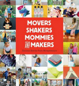 Omslag - Movers, Shakers, Mommies, and Makers