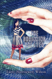 The Shrinking Theater av Larry Wilson og Lawrence Wilson (Heftet)