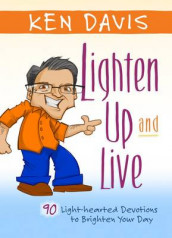 Lighten up and Live av Ken Davis (Innbundet)