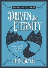 Omslag - Driven by Eternity: Make Your Life Count Today and Forever - 40 Day Devotional