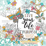 Omslag - Adult Colouring Book: Live Life on Purpose (Majestic Expressions)