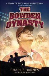 Omslag - The Bowden Dynasty: A Story of Faith, Family and Football - An Insiders Account