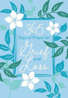 365 Days of Prayer for Grief and Loss av Broadstreet Publishing (Bok uspesifisert)