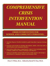 Comprehensive Crisis Intervention Manual av Peter F. White (Heftet)