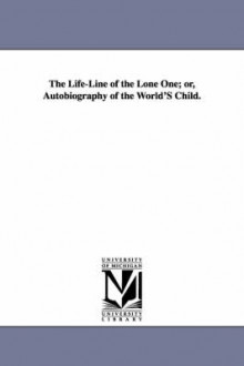 The Life-Line of the Lone One; Or, Autobiography of the World's Child. av Warren Chase (Heftet)