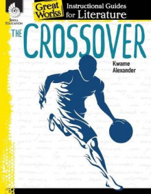 The Crossover: An Instructional Guide for Literature av Angela Johnson (Heftet)
