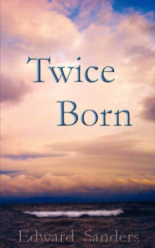 Twice Born av Edward Sanders (Heftet)
