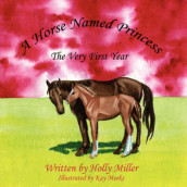 A Horse Named Princess av Holly B. Miller (Heftet)