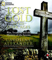 Lost Gold of the Dark Ages av Caroline Alexander (Innbundet)