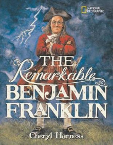 The Remarkable Benjamin Franklin av Cheryl Harness (Heftet)