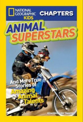 National Geographic Kids Chapters: Animal Superstars av National Geographic Kids og Aline Alexander Newman (Heftet)