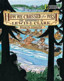 How We Crossed the West av Rosalyn Schanzer (Innbundet)
