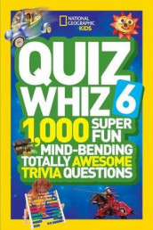 National Geographic Kids Quiz Whiz 6 av NATIONAL GEOGRAPHIC KIDS (Innbundet)