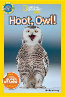 Nat Geo Readers Hoot, Owl! Pre-reader av Shelby Alinsky (Heftet)