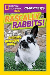 National Geographic Kids Chapters: Rascally Rabbits! av National Geographic Kids og Aline Alexander Newman (Heftet)