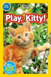 Nat Geo Readers Play, Kitty! Lvl Pre-reader av NATIONAL GEOGRAPHIC KIDS (Innbundet)