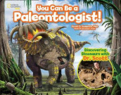 You Can Be a Paleontologist! av National Geographic Kids og Scott D. Sampson (Innbundet)