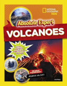 Absolute Expert: Volcanoes av National Geographic Kids og Lela Nargi (Innbundet)