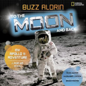 To the Moon and Back av Buzz Aldrin, Marianne Dyson og National Geographic Kids (Innbundet)