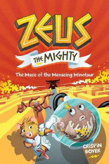 Zeus the Mighty: The Maze of the Menacing Minotaur (Book 2) av Crispin Boyer (Innbundet)