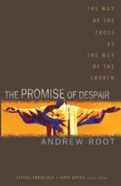 The Promise of Despair av Andrew Root (Heftet)