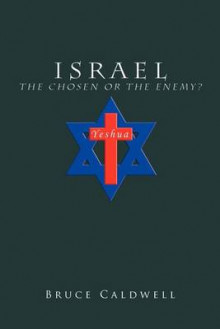 Israel the Chosen or the Enemy? av Bruce Caldwell (Heftet)