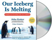 Our Iceberg Is Melting av John Kotter og Holger Rathgeber (Lydbok-CD)