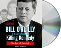 Killing Kennedy av Bill O'Reilly og Martin Dugard (Lyd-CD)