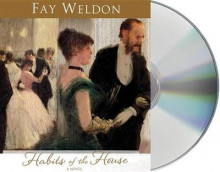 Habits of the House av Fay Weldon (Lydbok-CD)