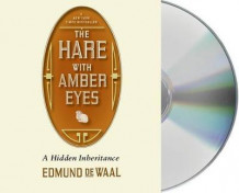 The Hare with Amber Eyes av Edmund de Waal (Lydbok-CD)