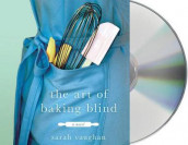The Art of Baking Blind av Sarah Vaughan (Lydbok-CD)