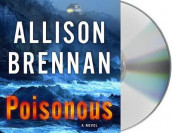 Poisonous av Allison Brennan (Lydbok-CD)