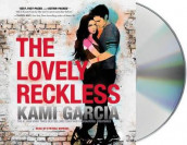 The Lovely Reckless av Kami Garcia (Lydbok-CD)