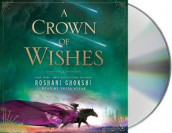 A Crown of Wishes av Roshani Chokshi (Lydbok-CD)