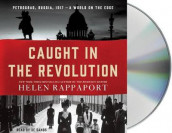Caught in the Revolution av Helen Rappaport (Lydbok-CD)