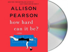 How Hard Can It Be? av Allison Pearson (Lydbok-CD)